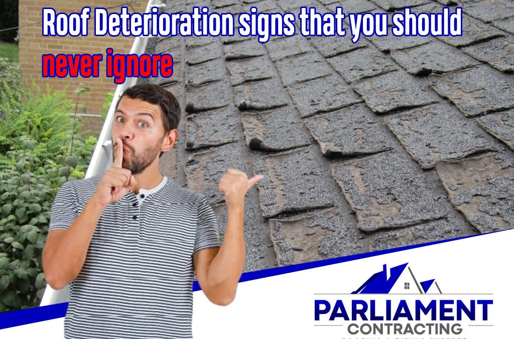 Roof Deterioration signs that you should Never ignore